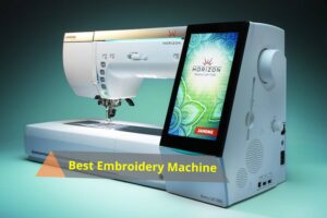The Best Embroidery Machine review and Price